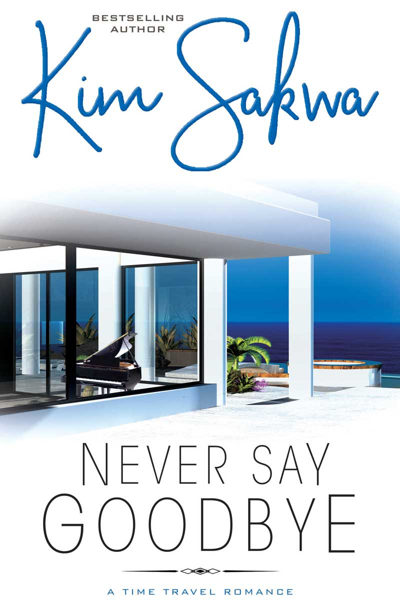 Never Say Goodbye by Kim Sakwa