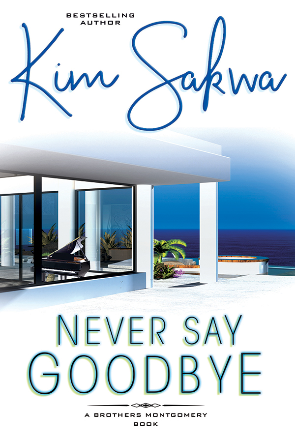 Book Cover - Never Say Goodbye by Kim Sakwa
