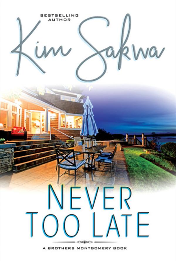 Never Too Late by Kim Sawka